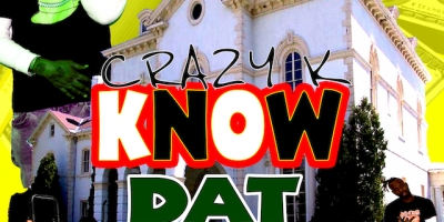 Crazy K - Know Dat